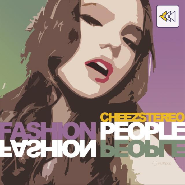[Single] Cheezstereo – Fashion People