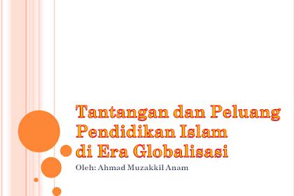 Tantangan dan Peluang Pendidikan Islam di Era Globalisasi PPT