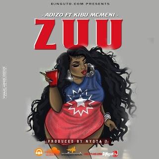 Audio Adizo ft Kibu mcmen - Zuu   Download Mp3