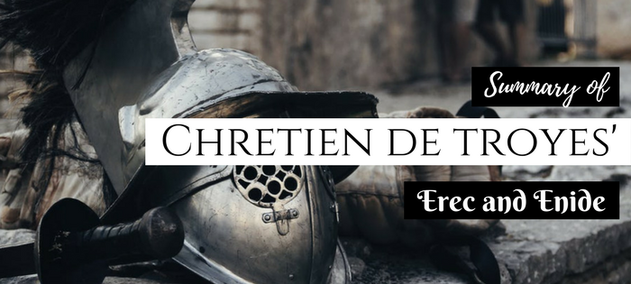 Summary of Chretien de Troyes' Erec and Enide