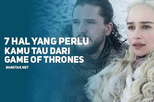7 Hal Yang Harus Kamu Ketahui Tentang Game Of Thrones