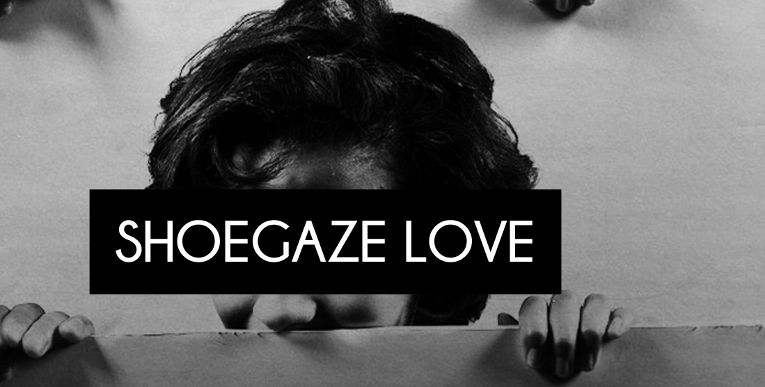 67ca632706f Shoegaze Love