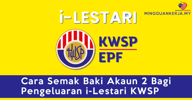 Cara Mudah Semak Baki Akaun 2 Bagi Pengeluaran i-Lestari KWSP Untuk Pengeluaran Seterusnya