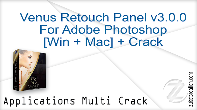Venus Retouch Panel v3.0.0 For Adobe Photoshop [Win + Mac] + Crack   |  681 MB