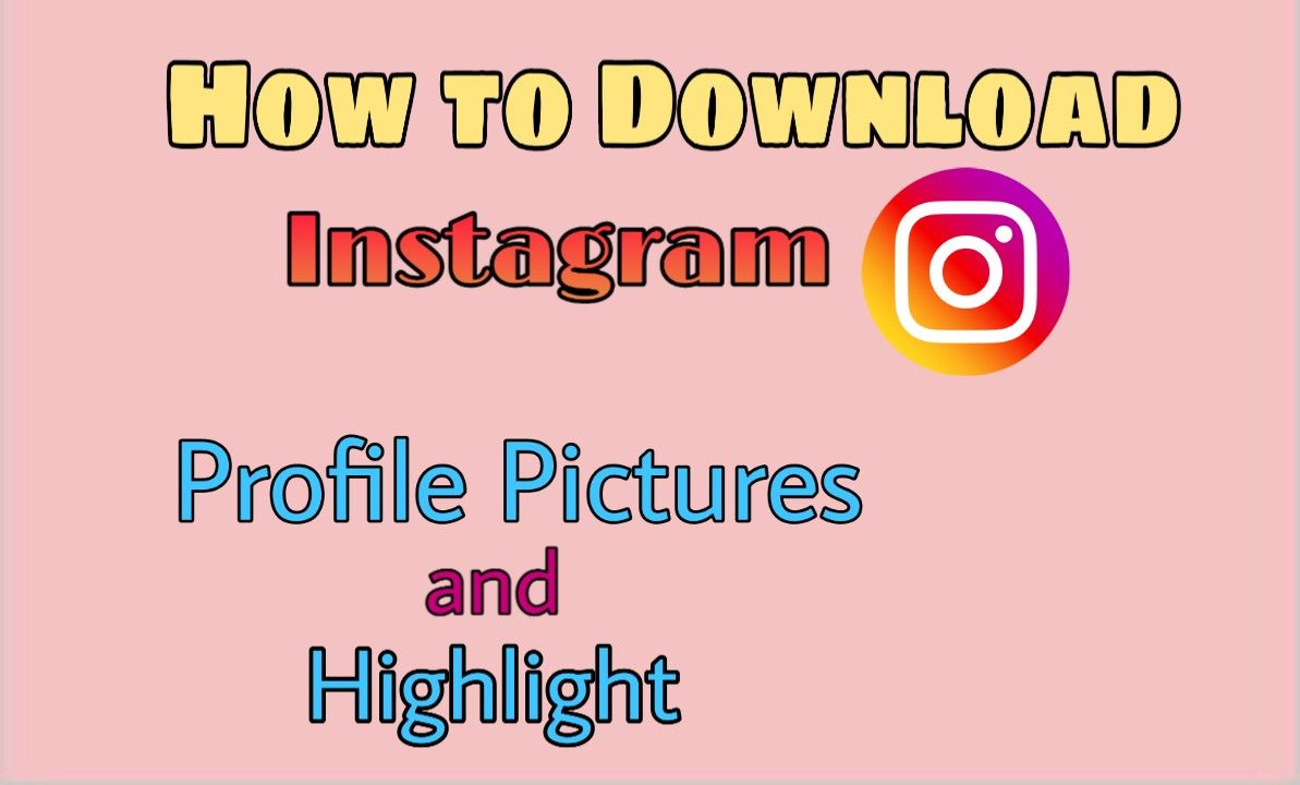 How to Download Instagram Profile Pictures and Highlight - Tips and Solution