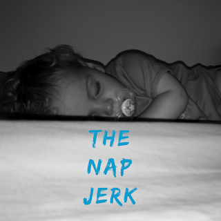 The nap jerk:When it comes to the process of actually getting to sleep in the day... Well, I often say it's a good job he is cute because if he wasn't, I'd probably leave him in a ditch or something