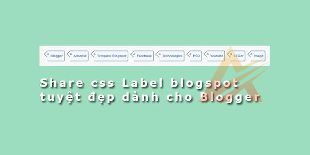 Share css Label blogspot tuyệt đẹp dành cho Blogger