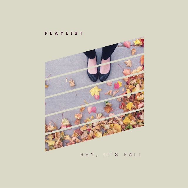 Playlist: Hey, It's Fall (including The Head & The Heart, The Record Company, The Shins, and a lot more! // WWW.THEJOYBLOG.NET