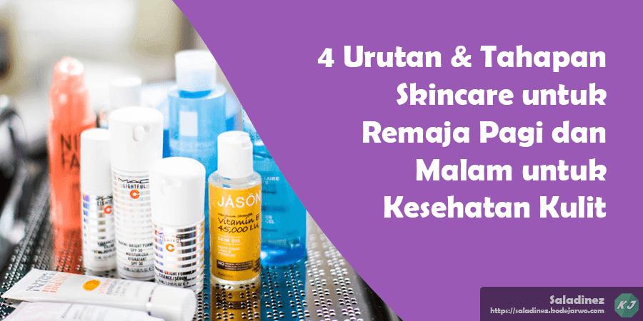 4 Urutan Skincare untuk Remaja Pagi dan Malam untuk Kesehatan Kulit