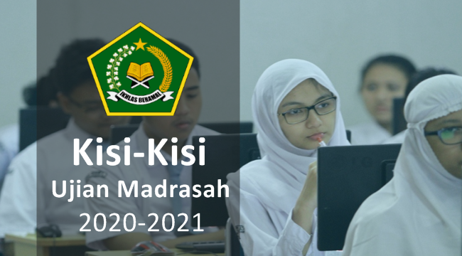 Kisi-Kisi Ujian Madrasah Tahun Pelajaran 2020/2021