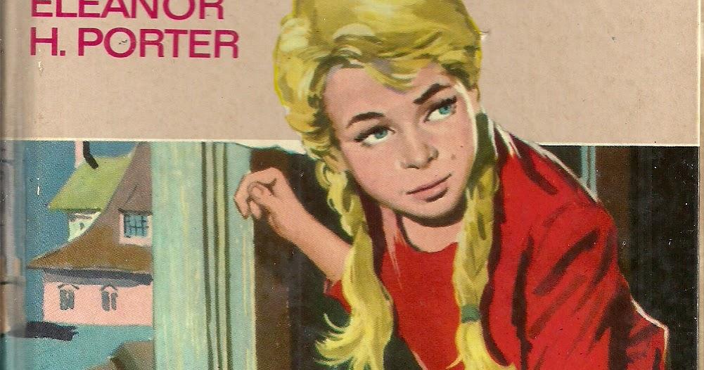 Belloteros por el mundo libros juveniles pollyanna for Eleanor h porter images