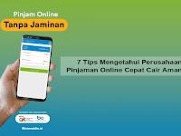 7 Tips Mengetahui Perusahaan Pinjaman Online Cepat Cair Aman
