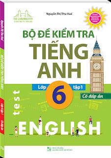 Bộ đề kiểm tra tiếng Anh 6 tập 1 - Thu Huế cd audio