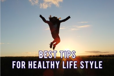 Best Tips for Healthy Life Style
