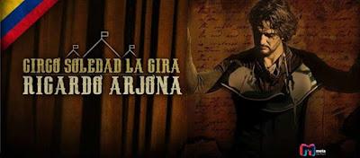 RICARDO ARJONA TOUR CIRCO SOLEDAD EN BOGOTÁ 2017