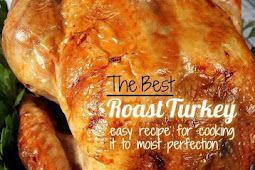 The Best Roast Turkey - Perfectly Chicken Recipe