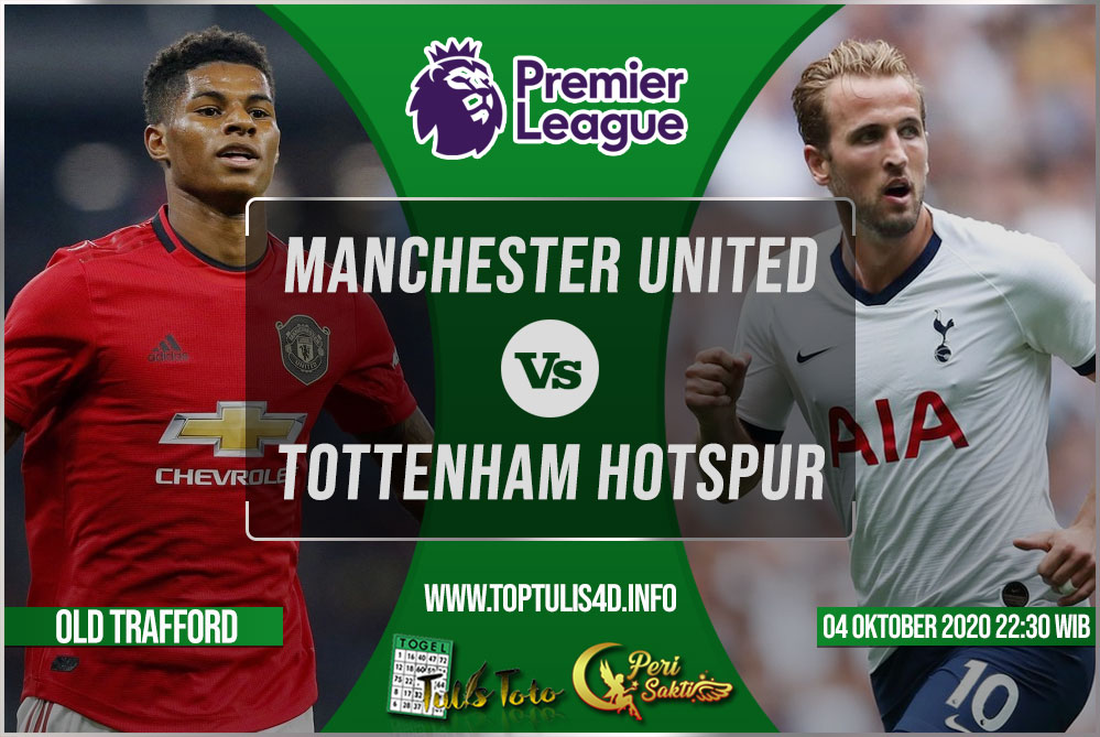 Prediksi Manchester United vs Tottenham Hotspur 04 Oktober 2020