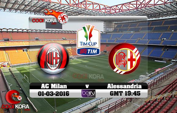 مشاهدة مباراة ميلان واليساندريا اليوم 1-3-2016 في كأس إيطاليا