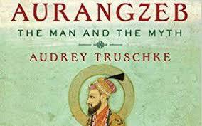 Aurangzeb The Man and The Myth @ Desh Rakshak News