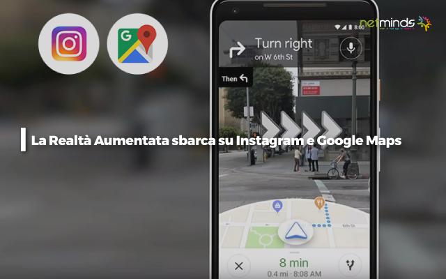 realtà-aumentata-google-maps-live-view-filtri-instagramweb-agency-napoli-netminds