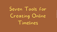 Seven Good Tools for Creating and Publishing Online Timelines