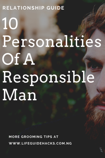 10 Personalities Of A Responsible Man