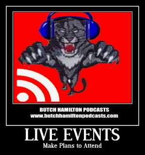 UPCOMING LIVE EVENTS HOSTED BY BUTCH HAMILTON ON PODBEAN.  MAKE PLANS TO ATTEND THESE ONE OF A KIND PODCAST EVENTS.