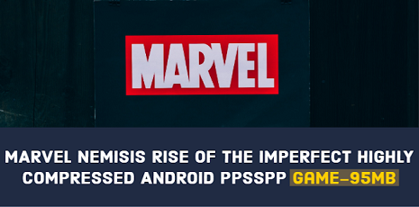 Marvel Nemesis Rise of The imperfects psp Highly Compressed 95mb