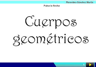 http://cplosangeles.juntaextremadura.net/web/edilim/curso_3/matematicas/cuerpos_geometricos_3/cuerpos_geometricos_3.html