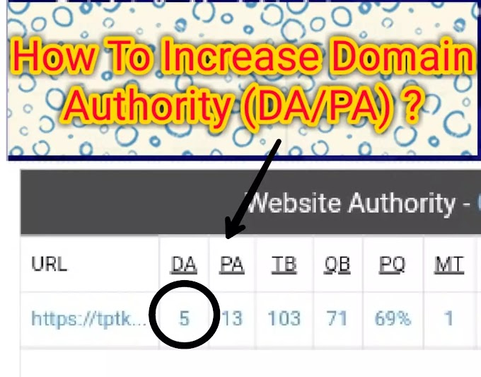 What Is DA - PA ? How To Improve Your Site DA /PA ?