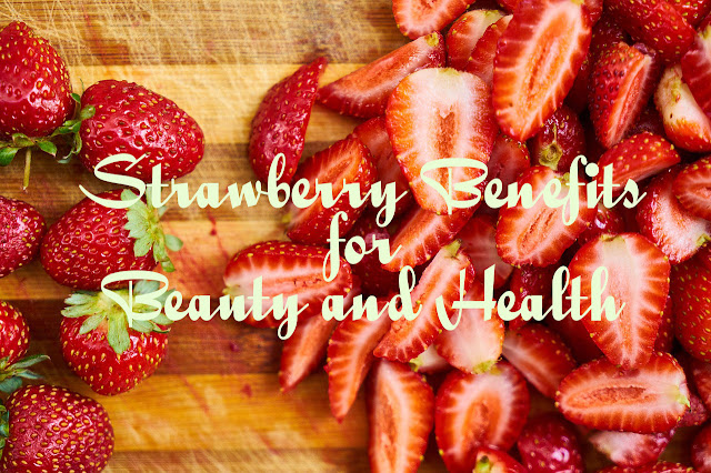 Benefits of Strawberry for Beauty Care