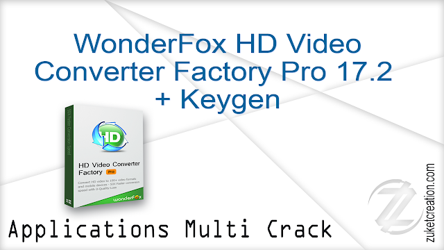 WonderFox HD Video Converter Factory Pro 17.2 + Keygen   |  86 MB