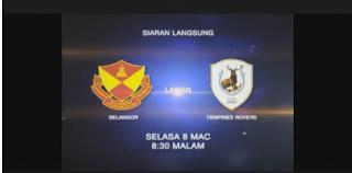 live streaming selangor vs tampines rovers 8.3.2016