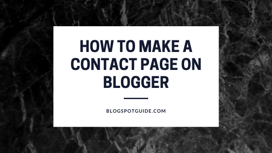 How To Make A Contact Page On Blogger/Blogspot