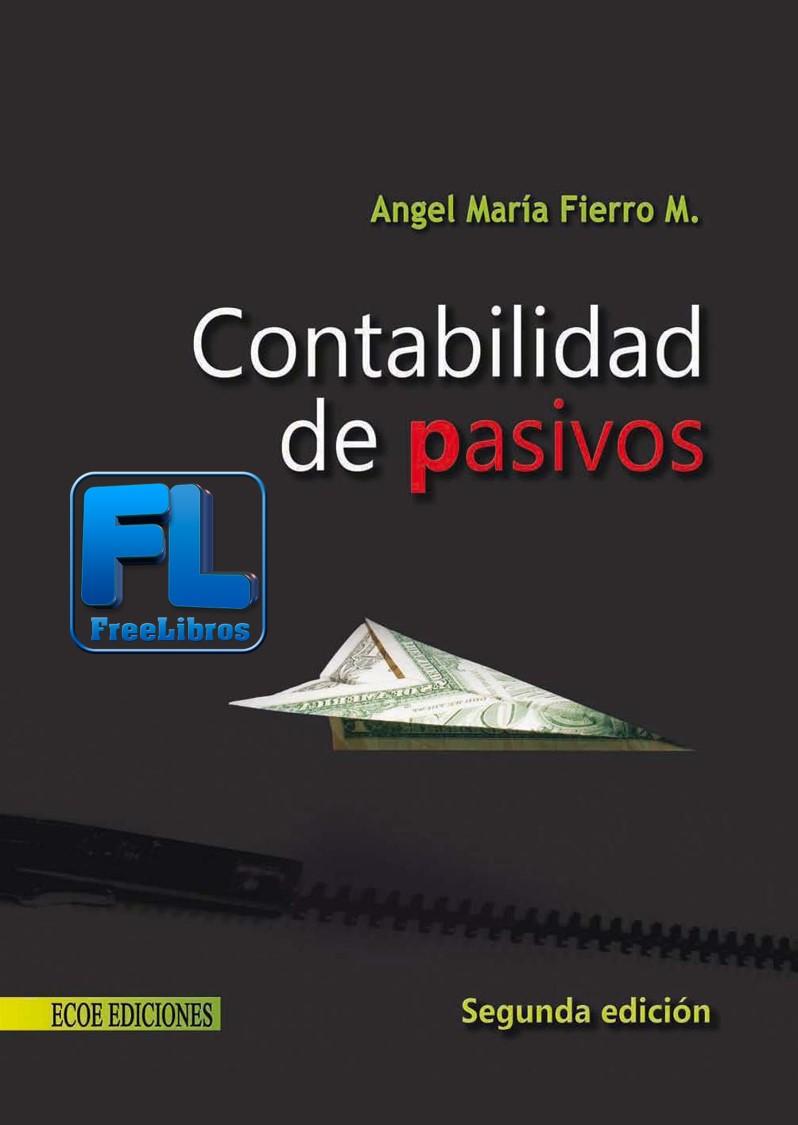 Contabilidad de Pasivos, 2da Edición – Angel María Fierro Martínez