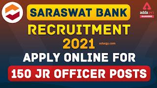 Saraswat Bank Junior Officer Recruitment 2021: 150 Vacancies Notified, Apply Online @saraswatbank.com from 5 March onwards