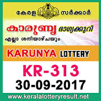 KERALA LOTTERY, kl result yesterday,lottery results, lotteries results, keralalotteries, kerala lottery, keralalotteryresult, kerala lottery   result, kerala lottery result live, kerala lottery results, kerala lottery today, kerala lottery result today, kerala lottery results today, today   kerala lottery result, kerala lottery result 30-9-2017, Karunya lottery results, kerala lottery result today Karunya, Karunya lottery result,   kerala lottery result Karunya today, kerala lottery Karunya today result, Karunya kerala lottery result, KARUNYA LOTTERY KR 313   RESULTS 30-9-2017, KARUNYA LOTTERY KR 313, live KARUNYA LOTTERY KR-313, Karunya lottery, kerala lottery today result   Karunya, KARUNYA LOTTERY KR-313, today Karunya lottery result, Karunya lottery today result, Karunya lottery results today, today   kerala lottery result Karunya, kerala lottery results today Karunya, Karunya lottery today, today lottery result Karunya, Karunya lottery result   today, kerala lottery result live, kerala lottery bumper result, kerala lottery result yesterday, kerala lottery result today, kerala online lottery   results, kerala lottery draw, kerala lottery results, kerala state lottery today, kerala lottare, keralalotteries com kerala lottery result, lottery   today, kerala lottery today draw result, kerala lottery online purchase, kerala lottery online buy, buy kerala lottery online