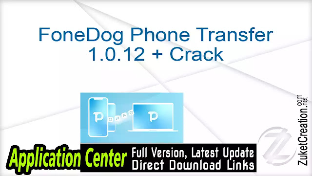 FoneDog Phone Transfer 1.0.12 + Crack