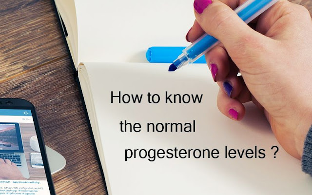 How To Know The Normal Progesterone Levels?