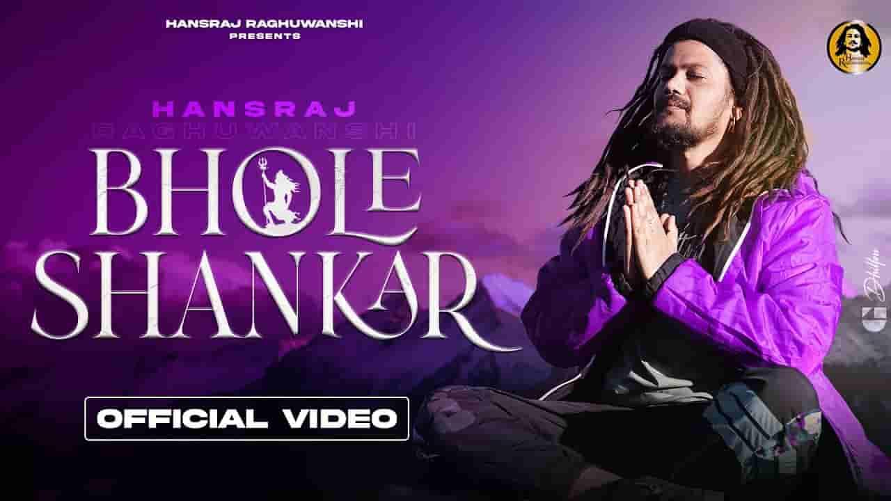 Bhole shankar lyrics Hansraj Raghuwanshi Hindi Bhajan Song