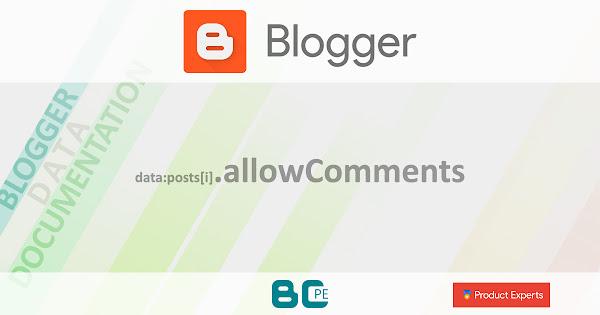 Blogger - Gadgets Blog (V1/V2), FeaturedPost (V2) et PopularPosts (V2) - data:posts[i].allowComments