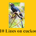 Few lines on Cuckoo | 10 sentences about cuckoo | Short essay on cuckoo