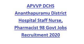APVVP DCHS Ananthapuramu District Hospital Staff Nurse, Pharmacist 98 Govt Jobs Recruitment 2020 Notification