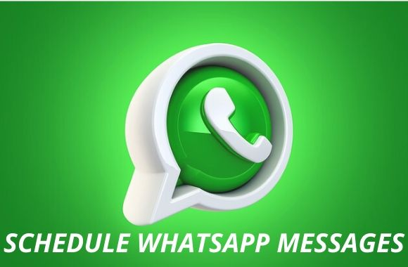 How To Schedule WhatsApp Messages on Your Android Device