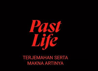 Arti Lagu Past Life Selena Gomez ft Trevor Daniel