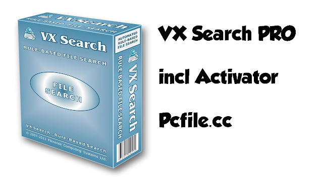 VX Search 13.0.28 Ultimate and Enterprise incl Activator With Crack