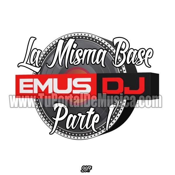 Emus Dj Mix La Misma Base Parte 1 (2017)