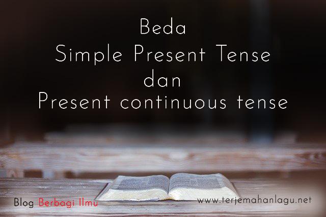 Beda simple present tense dan present continuous tense