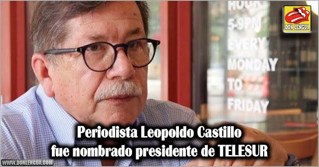 Periodista Leopoldo Castillo fue nombrado presidente de TELESUR