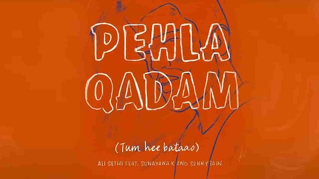 Pehla_Qadam_Lyrics_Tum_Hee_Bataao_Ali_Sethi